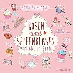Rosen und Seifenblasen (Verliebt in Serie 1)
