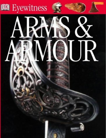 Arms and Armour (Eyewitness) by Michele Byam (2003-06-05)