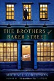 The Brothers of Baker Street, Michael Robertson, 0312538138
