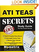 #4: ATI TEAS Secrets Study Guide: TEAS 6 Complete Study Manual, Full-Length Practice Tests, Review Video Tutorials for the Test of Essential Academic Skills, Sixth Edition