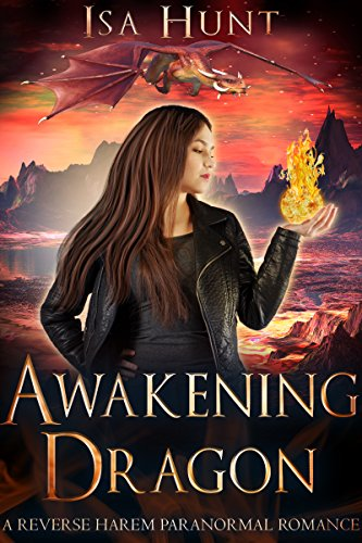 Awakening Dragon: A Reverse Harem Paranormal Romance (The Legend of the Fire Drakes Book 1) cover