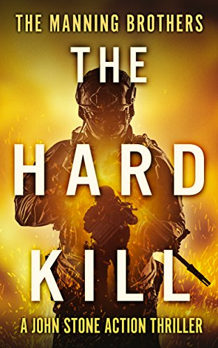 Allen Manning: The Hard Kill (A John Stone Action Thriller Book 1)