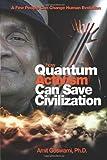 How Quantum Activism Can Save Civilization, Amit Goswami, 1571746374