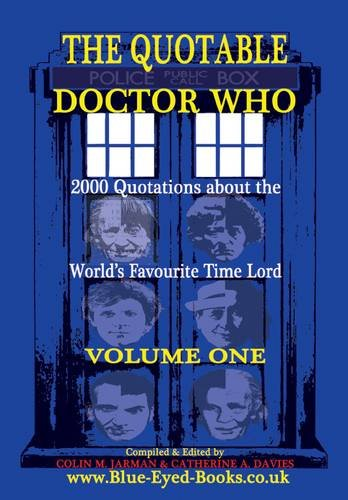 The Quotable Doctor Who: 2000 Quotations about the World's Favourite Time Lord, Vol. 1