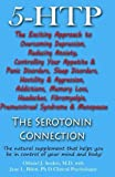 img - for 5-HTP - The Serotonin Connection: The natural supplement that helps you be in control of your mind and body now! by Othniel J Seiden MD (2013-11-17) book / textbook / text book