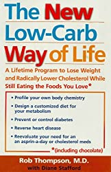 The New Low Carb Way of Life: A Lifetime Program to Lose Weight and Radically Lower Cholesterol While Still Eating the Foods You Love, Including Chocolate