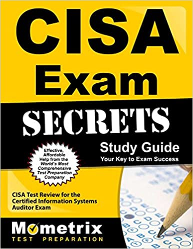 CISA Exam Secrets Study Guide: CISA Test Review for the Certified Information Systems Auditor Exam