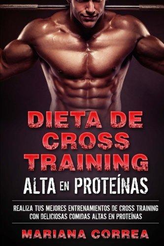 DIETA De CROSS TRAINING ALTA EN PROTEINAS: REALIZA TUS ...