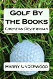 Golf by the Books, Harry Underwood, 0988377608