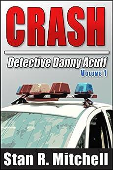 Crash (Detective Danny Acuff, Volume 1) by [Mitchell, Stan R.]