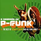 Six Degrees of P-Funk: Best Of George Clinton