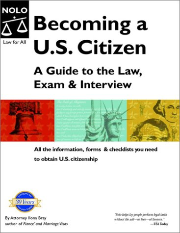 Becoming a U. S. Citizen: A Guide to the Law, Exam and Interview