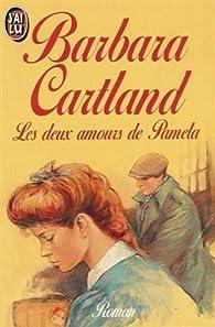Les deux amours de Pamela par Barbara Cartland