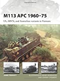 M113 APC 1960-75: US, ARVN, and Australian Variants in Vietnam (New Vanguard)