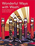 img - for Wonderful Ways with Washi: Seventeen Delightful Projects to Make with Handmade Japanese Washi Paper book / textbook / text book