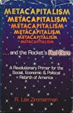 Metacapitalism . . . And the Rocket's Red Glare, Zimmerman, R. Lee, 0932555004