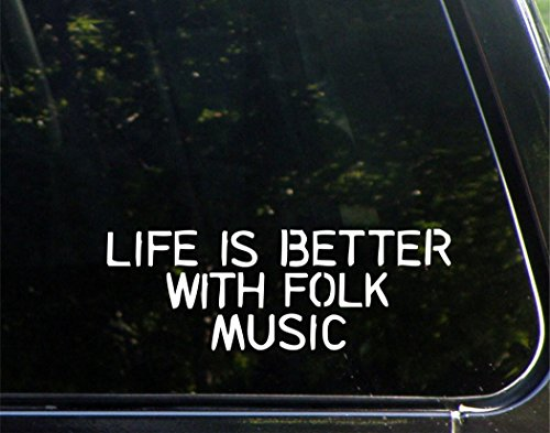 """Price comparison product image Life Is Better With Folk Music - 9"""" x 3"""" Vinyl Die Cut Decal / Bumper Sticker For Windows,  Cars,  Trucks,  Laptops,  Etc."""