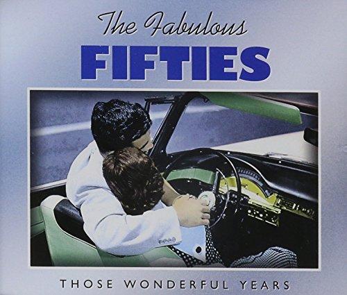 Fabulous Fifties Those Wonderful Years (The Fabulous Fifties)