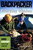 Everyday Wisdom: 1001 Expert Tips for Hikers (Backpacker Magazine)