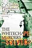 Whitechapel Murders-solved? by John Plimmer front cover
