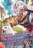 Skeleton Knight in Another World (Light Novel) Vol. 9