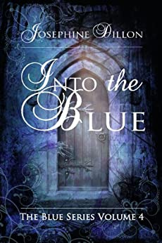 Into The Blue, The Blue Series Volume 4 by [Dillon, Josephine]