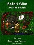 Safari Slim and the Search for the Fat-Loss Secret, Benny Hardouin, 1889636096