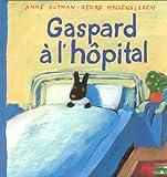Les catastrophes de Gaspard et Lisa, Tome 5 : Gaspard à l'hôpital