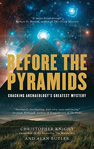 Before the Pyramids: Cracking Archaeology's Greatest Mystery cover