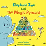 Elephant Zee and the Magic Pyramid, Inna Tauglich, 1438948840