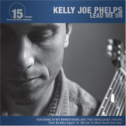 Kelly Joe Phelps - Lead Me On