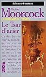 Le Nomade du Temps, tome 3 : Le Tsar d'acier par Moorcock