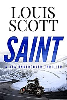 SAINT (A DEA Undercover Thriller Book 1) by [Scott, Louis]