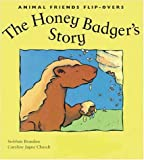 img - for The Honey Badger's Story/The Honey Guide's Story (Animal Friends Flip-Overs) book / textbook / text book