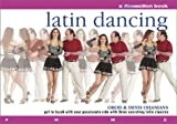 img - for Latin Dancing: Get in Touch with Your Passionate Side with Three Scorching Latin Classics by Orod Ohanians (2002-08-01) book / textbook / text book