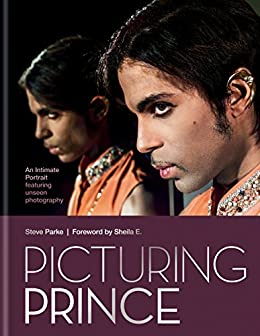Picturing Prince: An Intimate Portrait by [Parke, Steve]