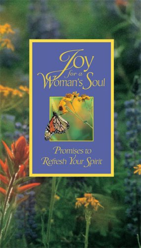 Joy for a Woman's Soul: Promises to Refresh the Spirit