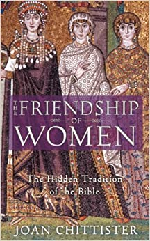 The Friendship of Women: The Hidden Tradition of the Bible by Joan Chittister (2006-04-01)