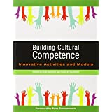 Building Cultural Competence: Innovative Activities and Models