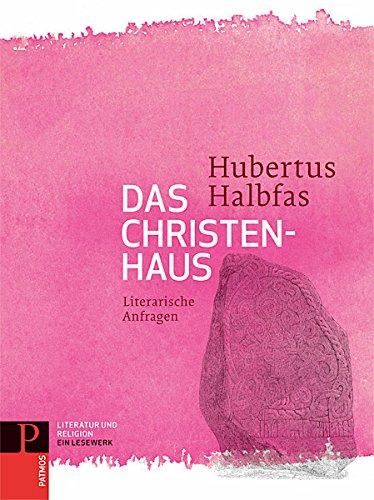Literatur und Religion: Ein Lesewerk: Das Christenhaus - Literarische Anfragen Band 1
