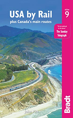 USA by Rail: plus Canada's main routes (Bradt Travel Guide) (Timetable Travel Rail)