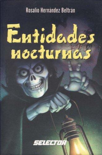 Entidades nocturnas (LITERATURA JUVENIL) (Spanish Edition) [Rosalio Hernandez Beltran] (Tapa Blanda)