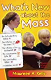 What¿s New about the Mass, Maureen A. Kelly, 1568549369