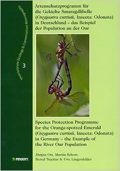 Book Artenschutzprogramm Fur Die Gekielte Smaragdlibelle: Oxygastra Curtisii, Insecta: Odonata in Deutchland --das Beispiel Der Population an Der Our ... & Conservation Monographs) (German Edition)