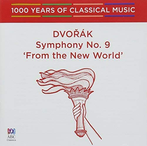 Dvorak: Symphony 9 From The New World - 1000 Years Of Classical Music49 (Melbourne Imports)