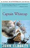 Captain Whitecap, John Clagett, 0595147712