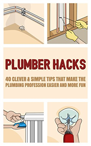 plumber-hacks-40-clever-simple-tips-that-make-the-plumbing-profession-easier-and-more-fun