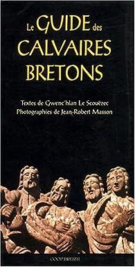 Le guide des calvaires bretons par Gwenc'hlan Le Scouëzec