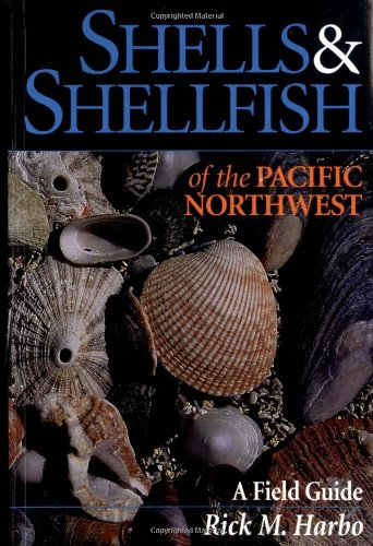 Pacific Shells - Shells and Shellfish of the Pacific Northwest