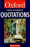 The Concise Oxford Dictionary of Quotations, , 0192800701